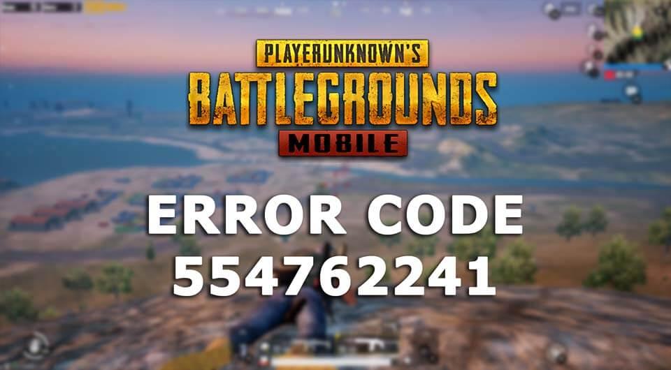 Error code 554762241 PUBG Mobile